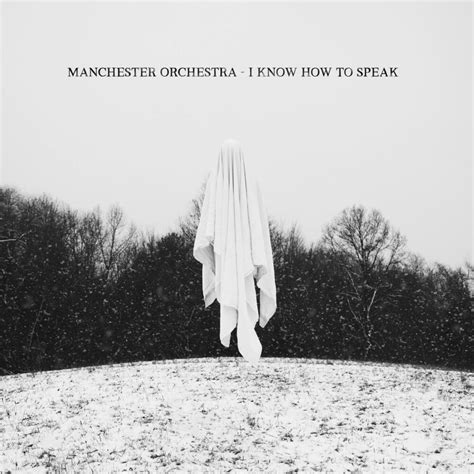 Manchester Orchestra - I Know How To Speak Lyrics and
